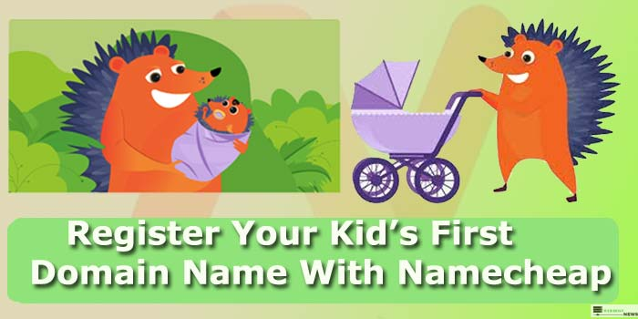 Kid's first Domain with Namecheap
