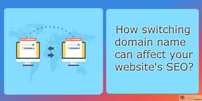 How switching domain name can affect your SEO