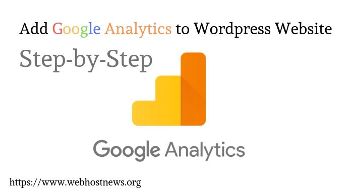 Steps to Add Google Analytics to WordPress Website
