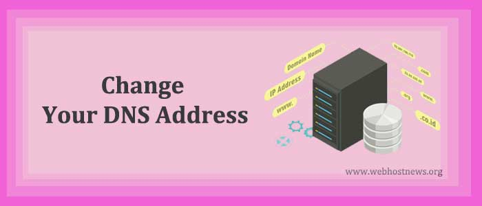 Change Your DNS Address