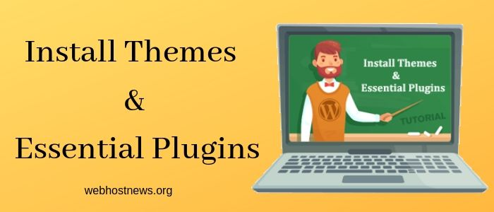 Install Themes and Essential Plugins
