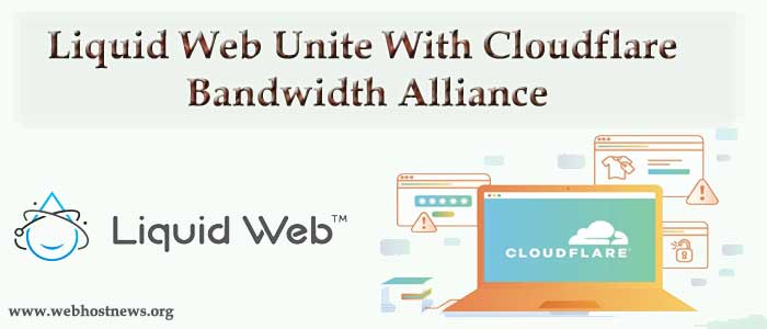Liquidweb joins Cloudflare Bandwidth Alliance