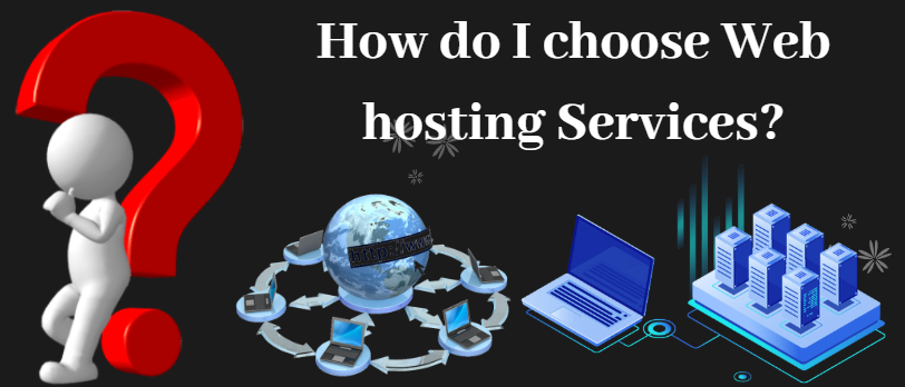 how do I choose a web hosting services